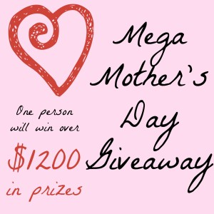 Mega Mothers Day Giveaway. Ends 4/30
